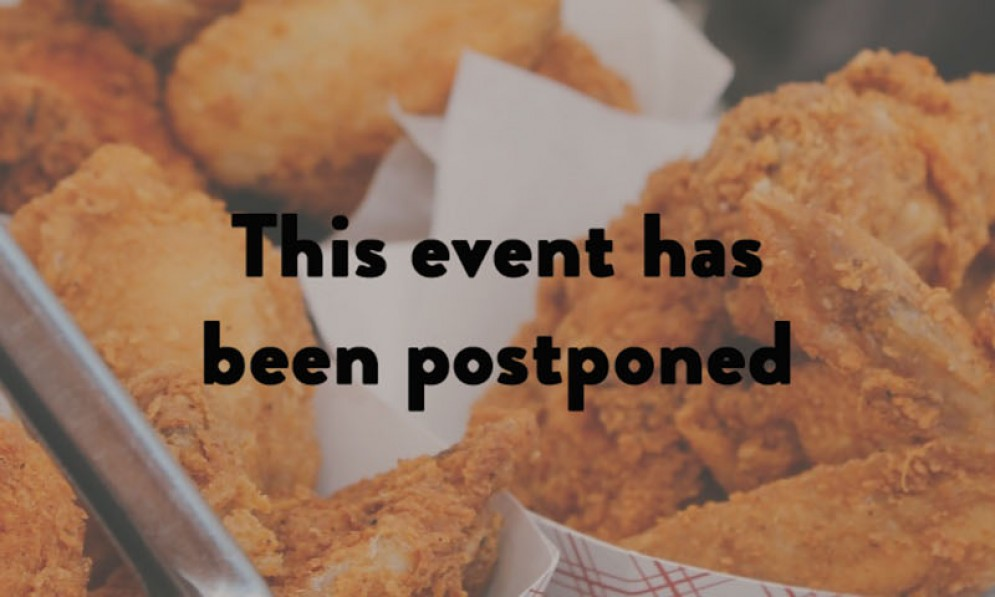 Fried Chicken postponed